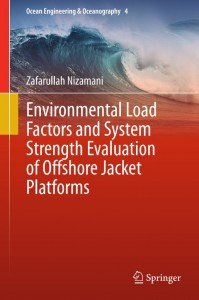 کتاب Environmental Load Factors and System Strength Evaluation of Offshore Jacket Platforms